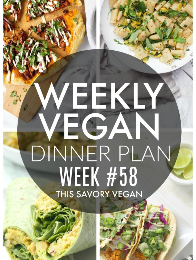 Weekly Vegan Dinner Plan #58 - five nights worth of vegan dinners to help inspire your menu. Choose one recipe to add to your rotation or make them all - shopping list included | ThisSavoryVegan.com #thissavoryvegan #mealprep #dinnerplan