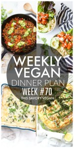 Weekly Vegan Dinner Plan #70 - five nights worth of vegan dinners to help inspire your menu. Choose one recipe to add to your rotation or make them all - shopping list included   ThisSavoryVegan.com #thissavoryvegan #mealprep #dinnerplan