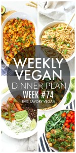 Weekly Vegan Dinner Plan #74 - five nights worth of vegan dinners to help inspire your menu. Choose one recipe to add to your rotation or make them all - shopping list included   ThisSavoryVegan.com #thissavoryvegan #mealprep #dinnerplan