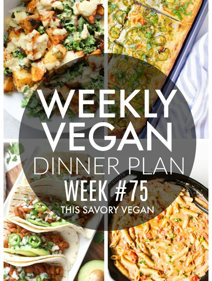 Weekly Vegan Dinner Plan #75 - five nights worth of vegan dinners to help inspire your menu. Choose one recipe to add to your rotation or make them all - shopping list included   ThisSavoryVegan.com #thissavoryvegan #mealprep #dinnerplan