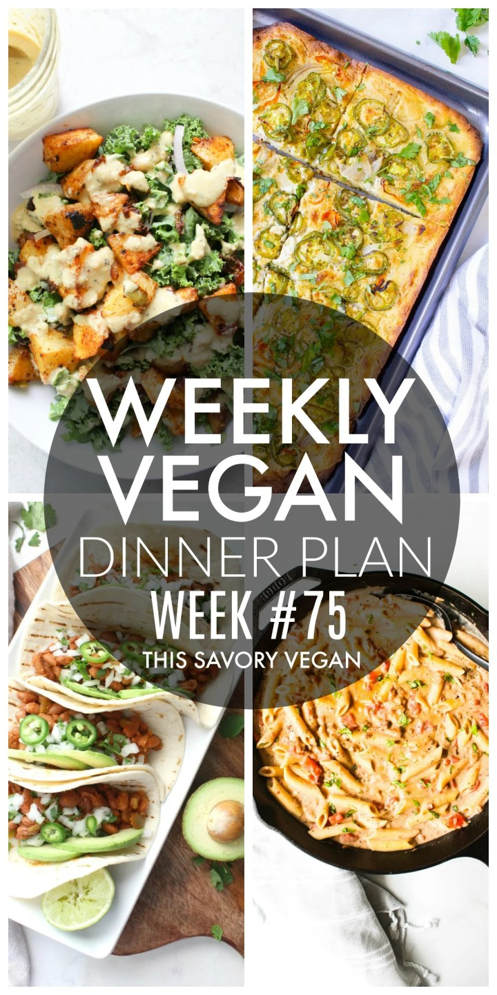 Weekly Vegan Dinner Plan #75 - five nights worth of vegan dinners to help inspire your menu. Choose one recipe to add to your rotation or make them all - shopping list included | ThisSavoryVegan.com #thissavoryvegan #mealprep #dinnerplan