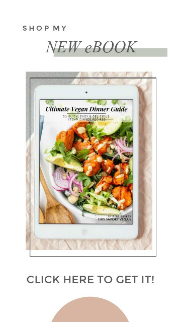 Ultimate Vegan Dinner Guide | ThisSavoryVegan.com #thissavoryvegan #vegancookbook