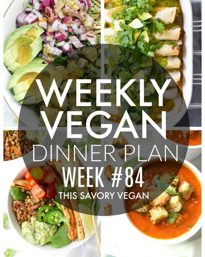 Weekly Vegan Dinner Plan #84 - five nights worth of vegan dinners to help inspire your menu. Choose one recipe to add to your rotation or make them all - shopping list included | ThisSavoryVegan.com #thissavoryvegan #mealprep #dinnerplan