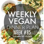 Weekly Vegan Dinner Plan #85 - five nights worth of vegan dinners to help inspire your menu. Choose one recipe to add to your rotation or make them all - shopping list included | ThisSavoryVegan.com #thissavoryvegan #mealprep #dinnerplan