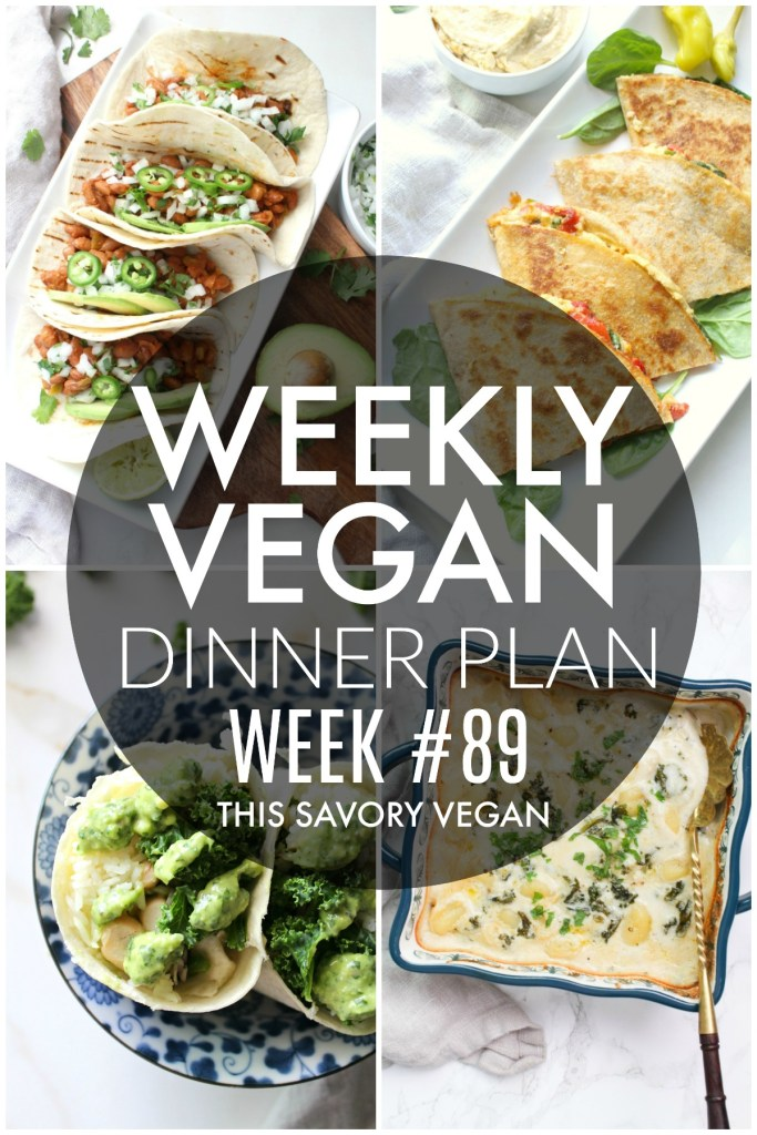 Weekly Vegan Dinner Plan #89 - five nights worth of vegan dinners to help inspire your menu. Choose one recipe to add to your rotation or make them all - shopping list included   ThisSavoryVegan.com #thissavoryvegan #mealprep #dinnerplan