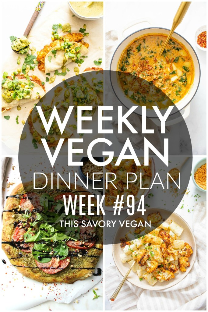 Weekly Vegan Dinner Plan #94 - five nights worth of vegan dinners to help inspire your menu. Choose one recipe to add to your rotation or make them all - shopping list included | ThisSavoryVegan.com #thissavoryvegan #mealprep #dinnerplan