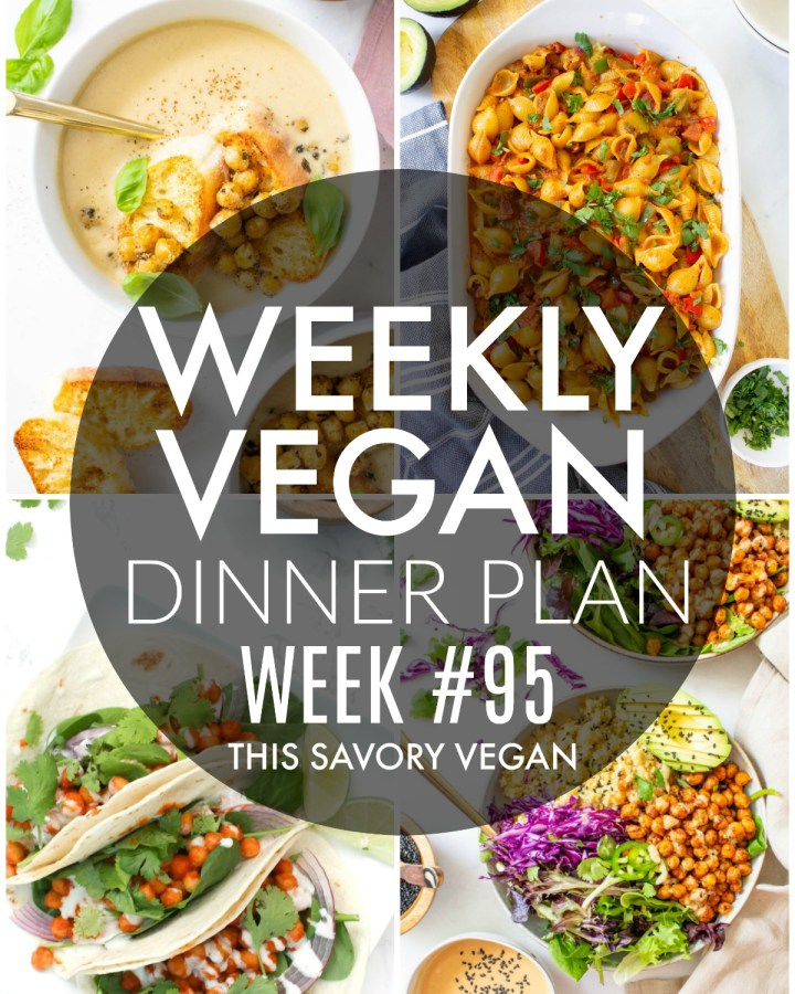Weekly Vegan Dinner Plan #95 - five nights worth of vegan dinners to help inspire your menu. Choose one recipe to add to your rotation or make them all - shopping list included | ThisSavoryVegan.com #thissavoryvegan #mealprep #dinnerplan