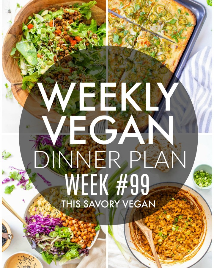 Weekly Vegan Dinner Plan #99 - five nights worth of vegan dinners to help inspire your menu. Choose one recipe to add to your rotation or make them all - shopping list included | ThisSavoryVegan.com #thissavoryvegan #mealprep #dinnerplan