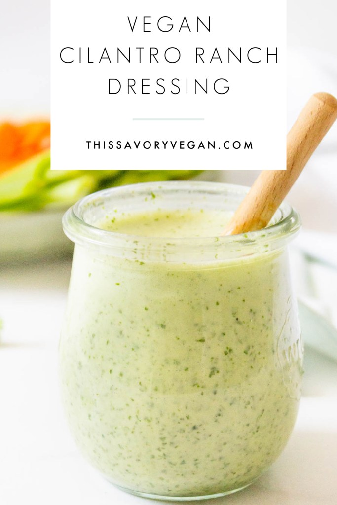 This Vegan Cilantro Ranch Dressing is quick, easy and totally delicious. Serve it over salads & bowls, or with a plate of veggies...goes with just about anything | ThisSavoryVegan.com #thissavoryvegan #veganranch #cilantroranch