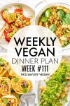 Weekly Vegan Dinner Plan #111 - five nights worth of vegan dinners to help inspire your menu. Choose one recipe to add to your rotation or make them all - shopping list included | ThisSavoryVegan.com #thissavoryvegan #mealprep #dinnerplan