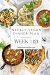 Weekly Vegan Dinner Plan #121 - five nights worth of vegan dinners to help inspire your menu. Choose one recipe to add to your rotation or make them all - shopping list included | ThisSavoryVegan.com #thissavoryvegan #mealprep #dinnerplan
