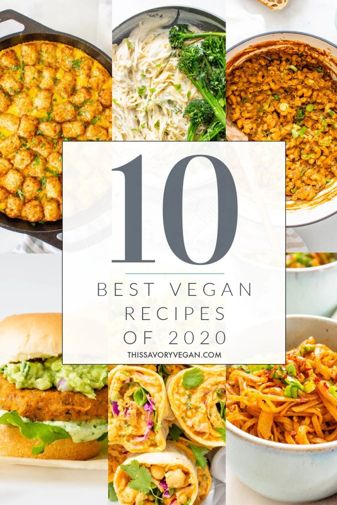 We have officially made it to the end of the year which means it is time to look back at the Top 10 Recipes of 2020 | ThisSavoryVegan.com #thissavoryvegan #top10veganrecipes #bestveganrecipes