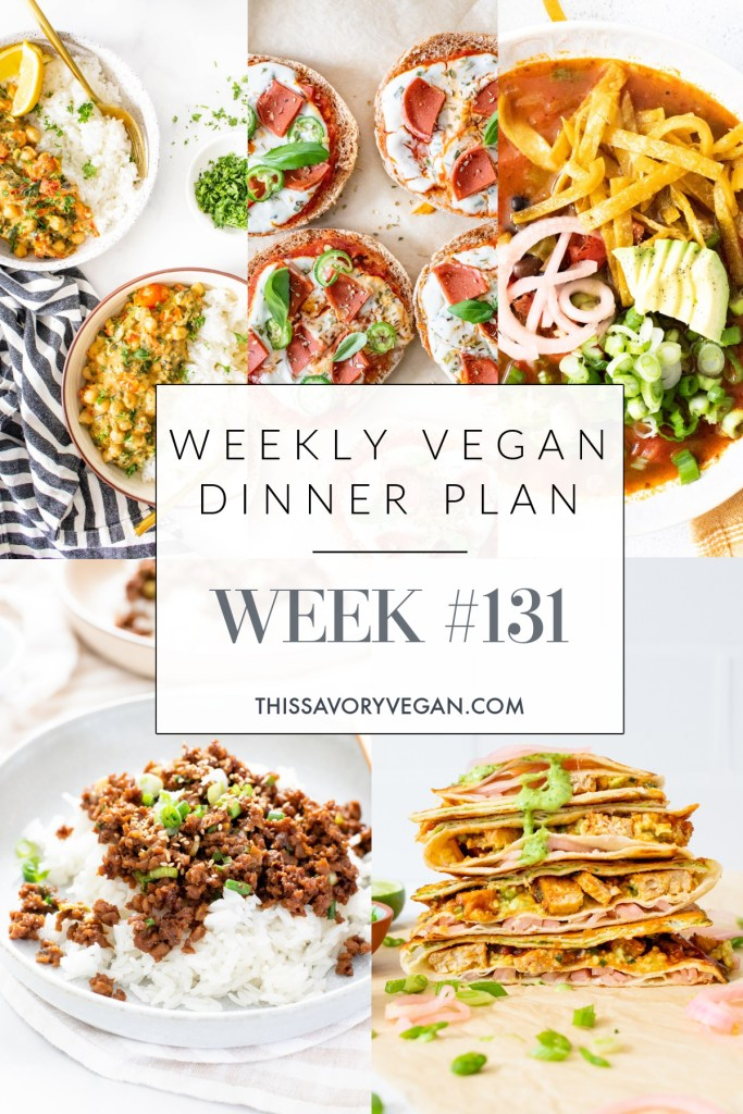 Weekly Vegan Dinner Plan #131 - five nights worth of vegan dinners to help inspire your menu. Choose one recipe to add to your rotation or make them all - shopping list included | ThisSavoryVegan.com #thissavoryvegan #mealprep #dinnerplan