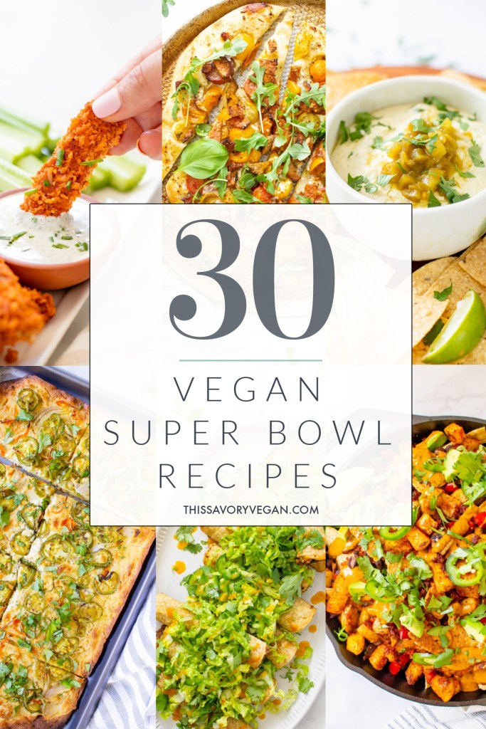 Get game day ready with 30 Vegan Super Bowl Recipes. There is something for everyone - dips, pizzas, rolled tacos, burgers and more   ThisSavoryVegan.com #thissavoryvegan #vegansnacks #vegansuperbowlrecipes