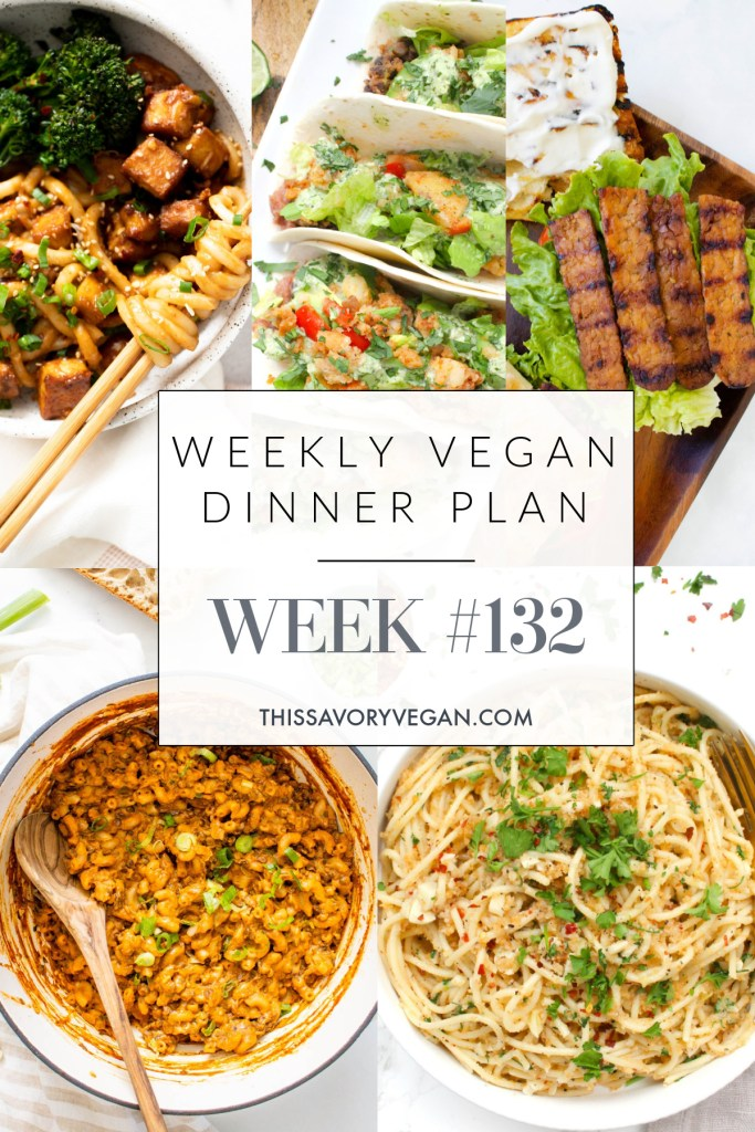 Weekly Vegan Dinner Plan #132 - five nights worth of vegan dinners to help inspire your menu. Choose one recipe to add to your rotation or make them all - shopping list included | ThisSavoryVegan.com #thissavoryvegan #mealprep #dinnerplan