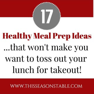 Healthy Meal Prep Ideas That Won't Make You Want to Toss Your Lunch for Takeout