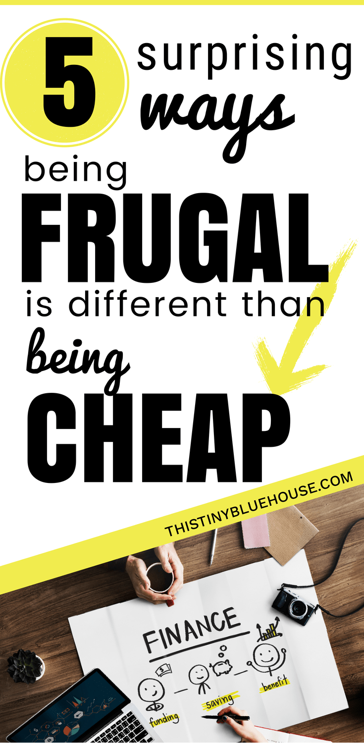 5 surprising ways being frugal is different than being cheap. Here are 5 real life reasons why living a frugal lifestyle doesn't necessarily mean your cheap. frugal | frugal lifestyle | frugal living tips | cheapskate | frugal living ideas | frugal lifestyle ideas | frugal living tips & tricks
