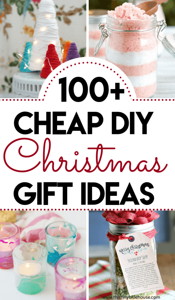 100+ DIY Budget Friendly Christmas Gifts - This Tiny Blue House