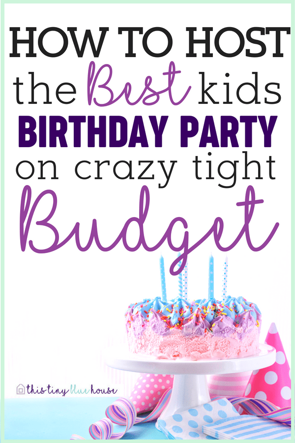 Frugal Kids Birthday Party Ideas that will make your next party a huge success! #frugal #frugalliving #momlife #kidsbirthdayparties #birthdaypartyideas #frugalparties #moneysavingtips