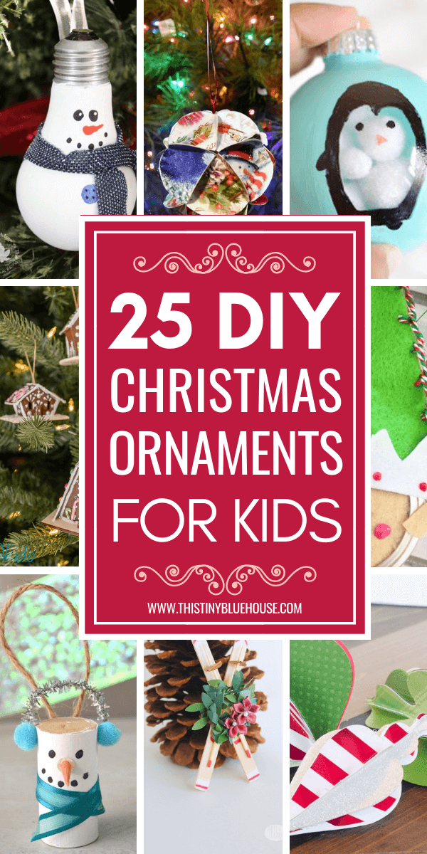25 Diy Christmas Ornaments To Make With Kids This Tiny Blue House