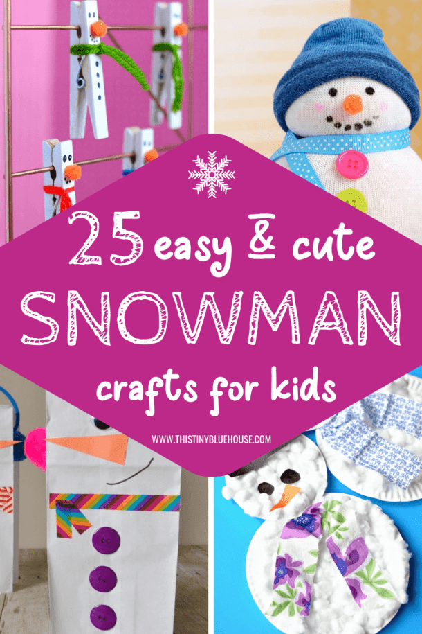 25 Adorable Easy Snowman Crafts For Toddlers This Tiny Blue House
