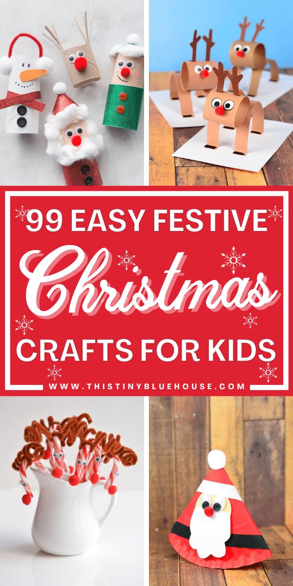 99 Easy Festive Christmas Crafts For Kids