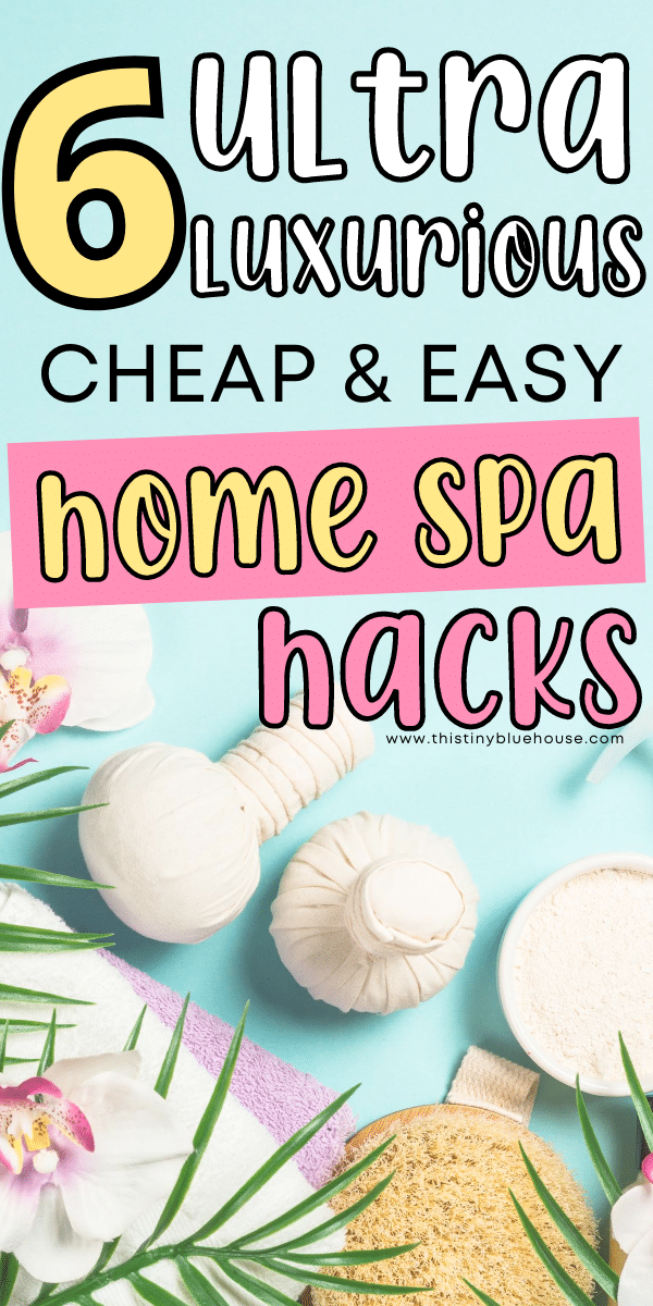 6 Must Try Ultra Luxurious Cheap at Home Spa Hacks