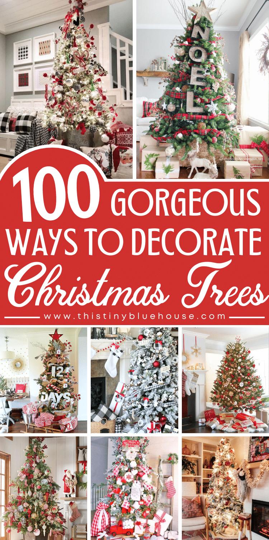100 Gorgeous Ways To Decorate Christmas Trees