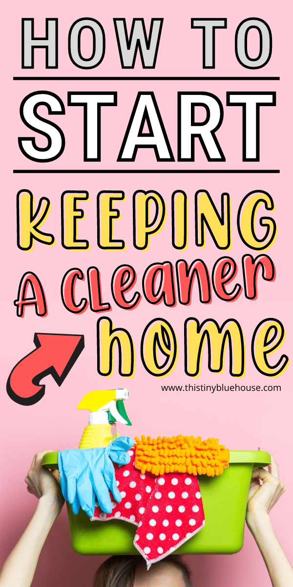 how to start keeping a cleaner home