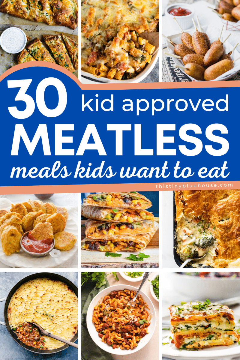 30 Kid Approved Meatless Meals Kids Want To Eat