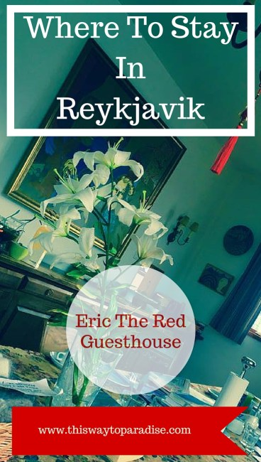 Where To Stay In Reykjavik, Iceland: Eric The Red Guesthouse Will Make You Feel Right At Home