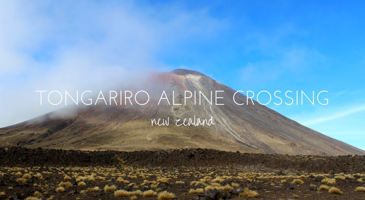 Tongariro Alpine Crossing - To Mordor and Back Again