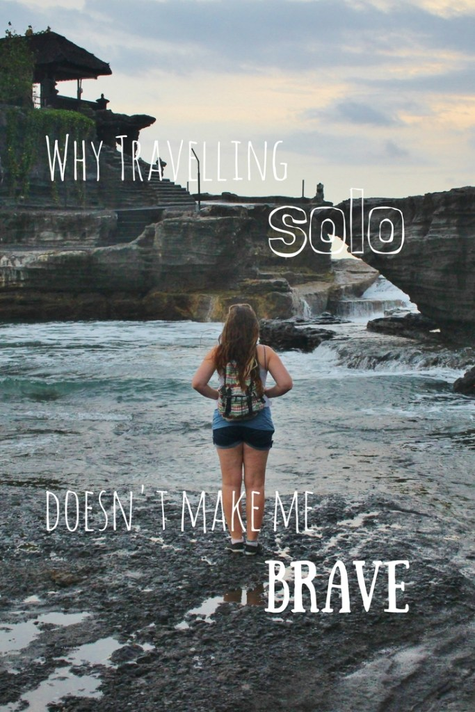 Why travelling solo doesn't make me brave