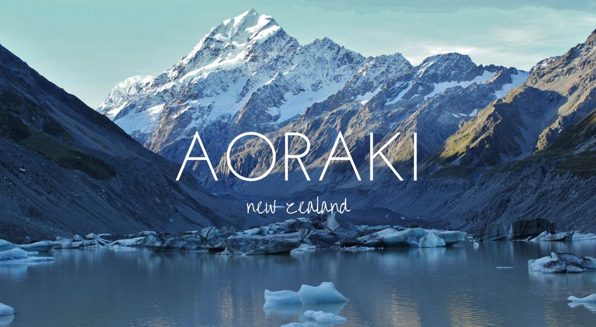 18 Hours With Aoraki - New Zealand's Highest Mountain