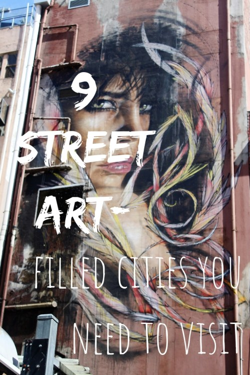 Nine street art-filled cities around the world you need to visit
