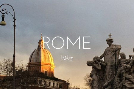 A complete guide to visiting Rome