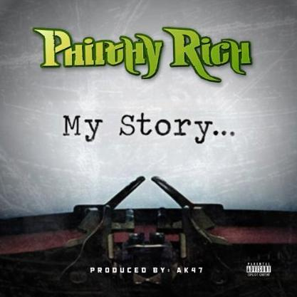 Philthy Rich My Story Prod Ak47 Thizzler