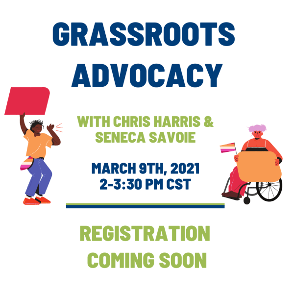 Grassroots Advocacy with Chris Harris and Seneca Savoie, March 9th 2-3:30 PM CST. Registration coming soon.