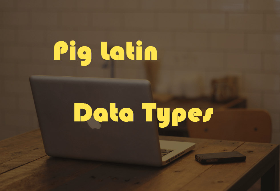 Pig Latin Data Types