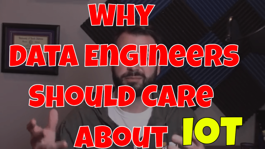 Data Engineers Should Care About IoT