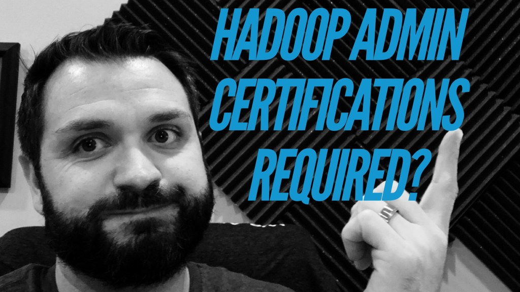 Certifications Required For Hadoop Administrators