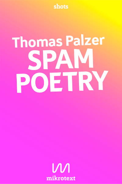 Thomas Palzer Spam Poetry