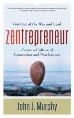 Zentrepreneur - Get Out of the Way and Lead