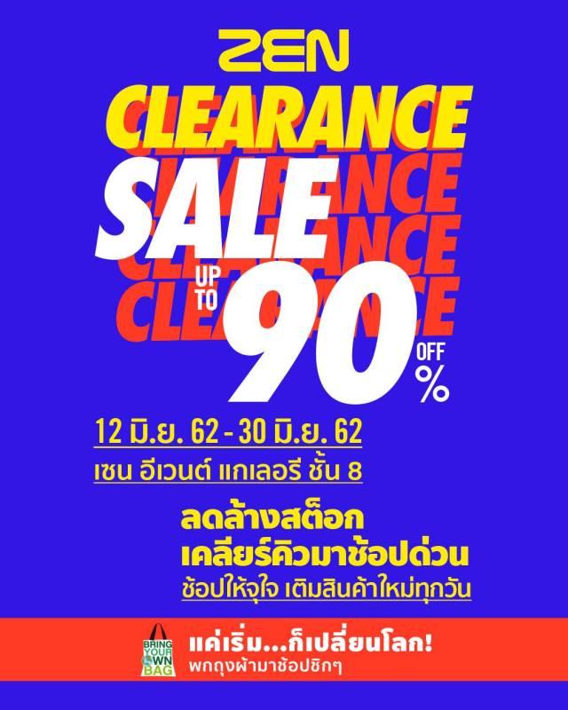 ZEN CLEARANCE SALE 2019 เซน ลดล้างสต๊อก ลดสูงสุด 90% 12 - 30มิถุนายน2562
