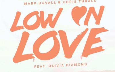 Mark Duvall & Chris Thrace – Low on Love ft. Olivia Diamond