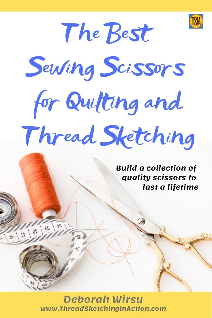 The Best Sewing Scissors For Quilting And Thread Sketching Thread Sketching In Action