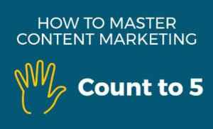 Infographic: Count to Five to Master Content Marketing