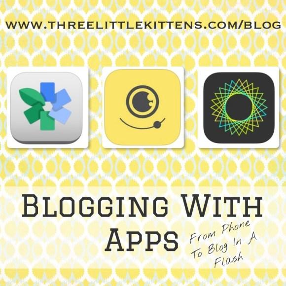 Blogging with Apps on threelittlekittens.com/blog