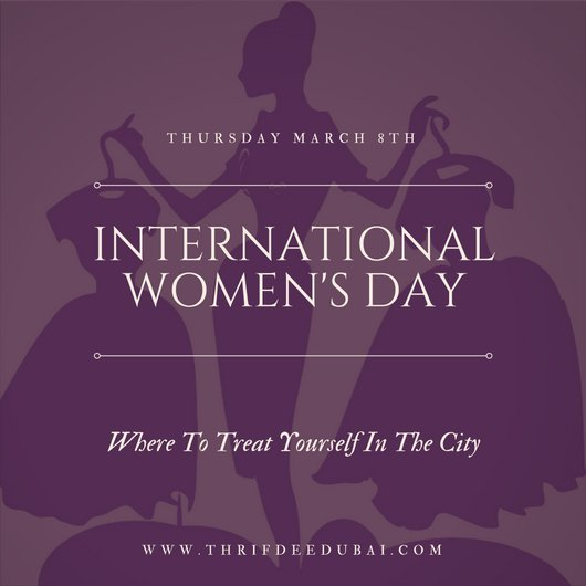 International Women's Day 2018 Best Deals Around The City MyDubai