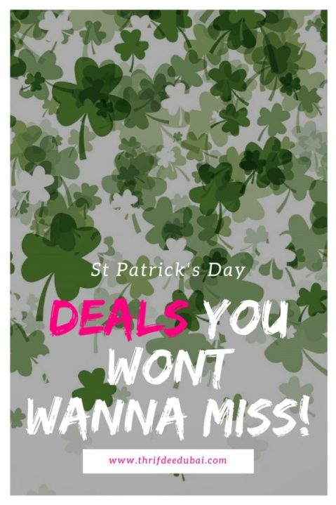 St Patricks Day St Patrick's Day Paddys Day Deals Thrifty Finds Events MyDubai ThrifDeeDubai